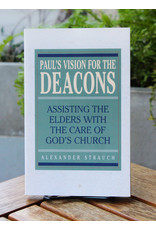 Paul's Vision for the Deacons: Assisting the Elders with the Care of God's Church