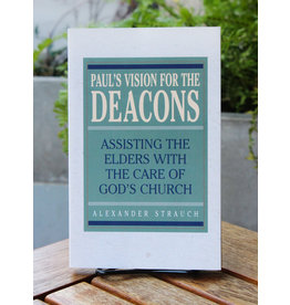 Lewis & Roth Publishers Paul's Vision for the Deacons