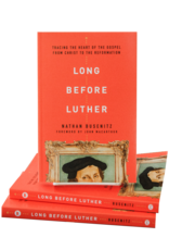 Moody Publishers Long Before Luther: Tracing the Heart of the Gospel from Christ to the Reformation