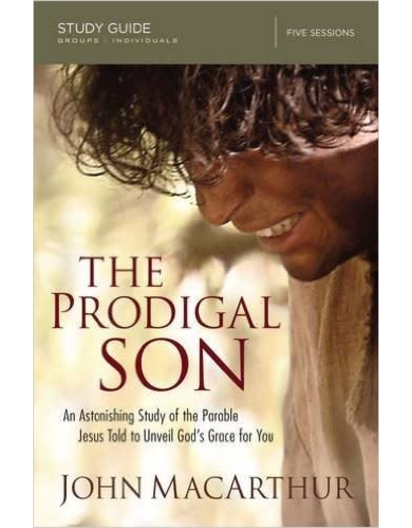 Harper Collins / Thomas Nelson / Zondervan The Prodigal Son (Study Guide): An Astonishing Study of the Parable Jesus Told to Unveil God's Grace for You
