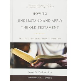 P&R Publishing (Presbyterian and Reformed) How to Understand and Apply the Old Testament