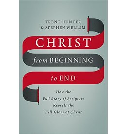 Harper Collins / Thomas Nelson / Zondervan Christ from Beginning to End