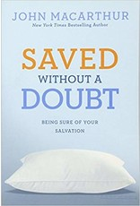 David C. Cook Saved without a Doubt: Being Sure of Your Salvation