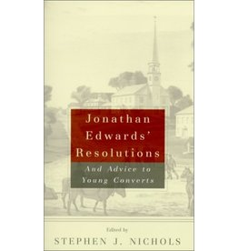 P&R Publishing (Presbyterian and Reformed) Jonathan Edwards' Resolutions