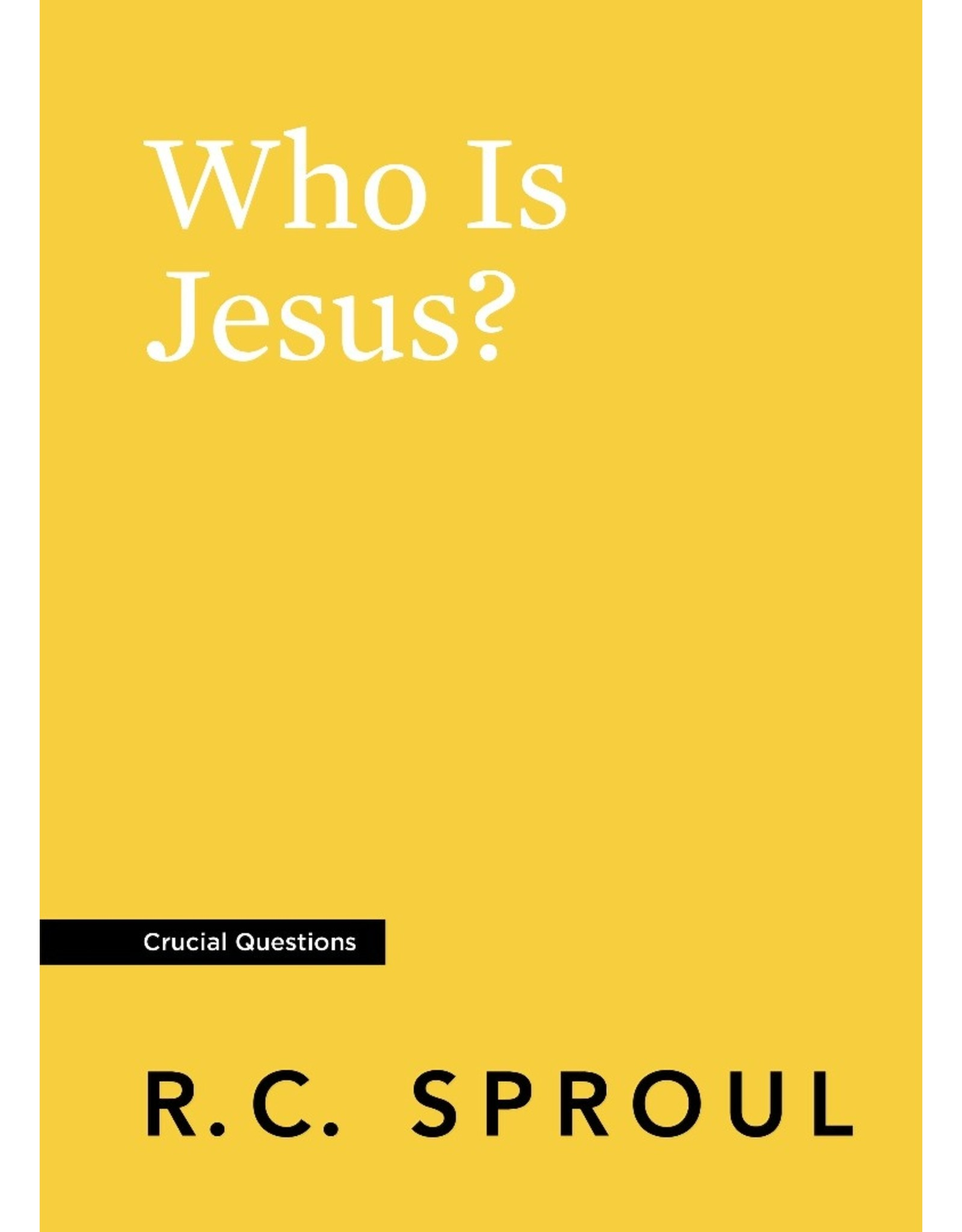 Ligonier / Reformation Trust Who Is Jesus? (Crucial Questions Series)