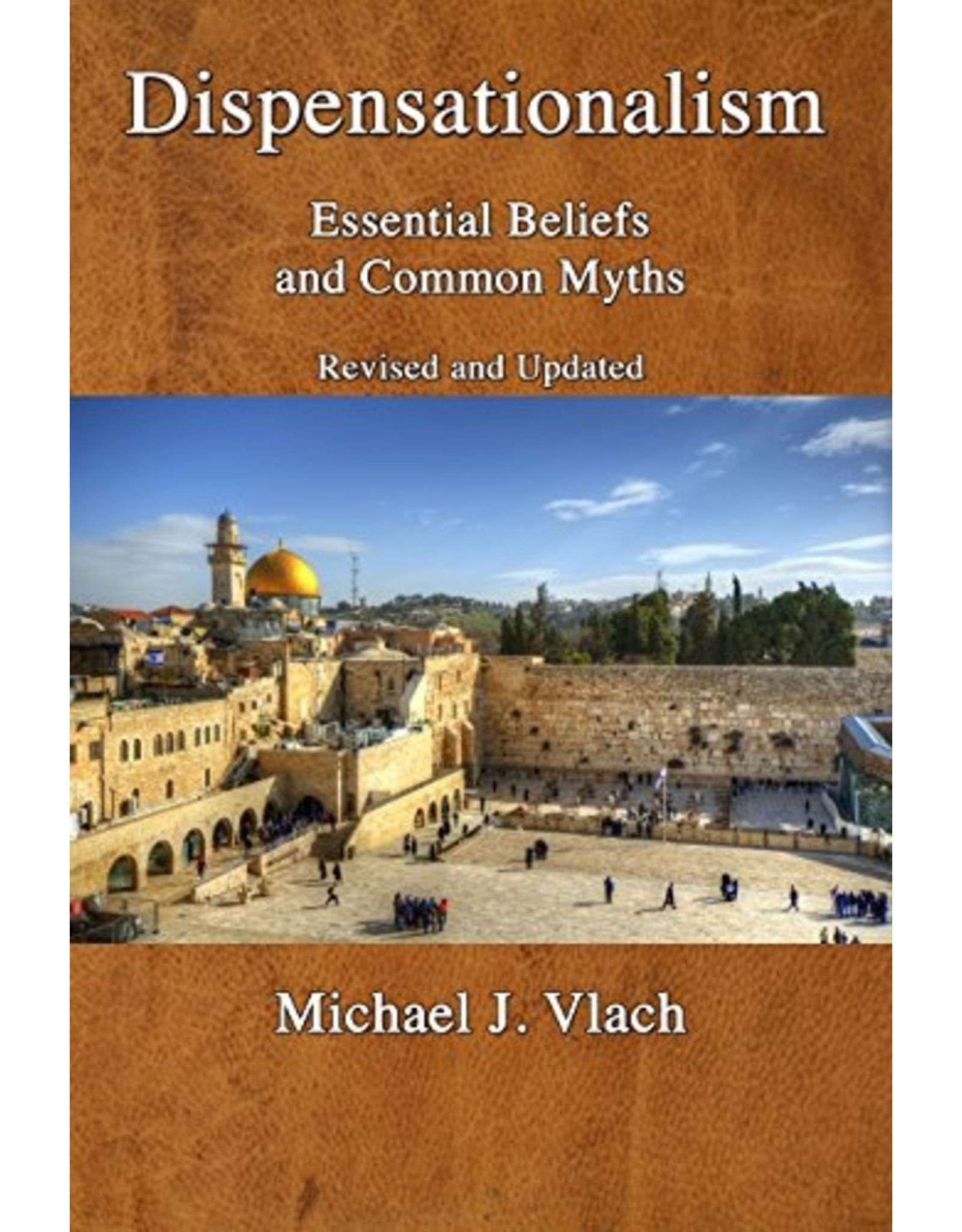 Theological Studies Press Dispensationalism: Essential Beliefs and Common Myths