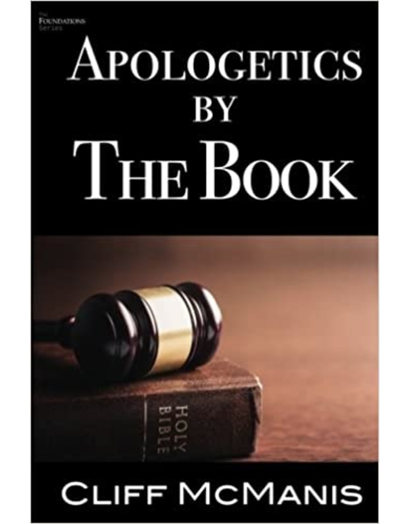 Cliff McManis Apologetics by the Book