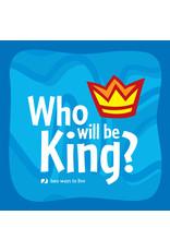 Matthias Media Who Will Be King?