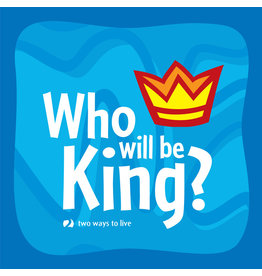 Matthias Media Who Will Be King?