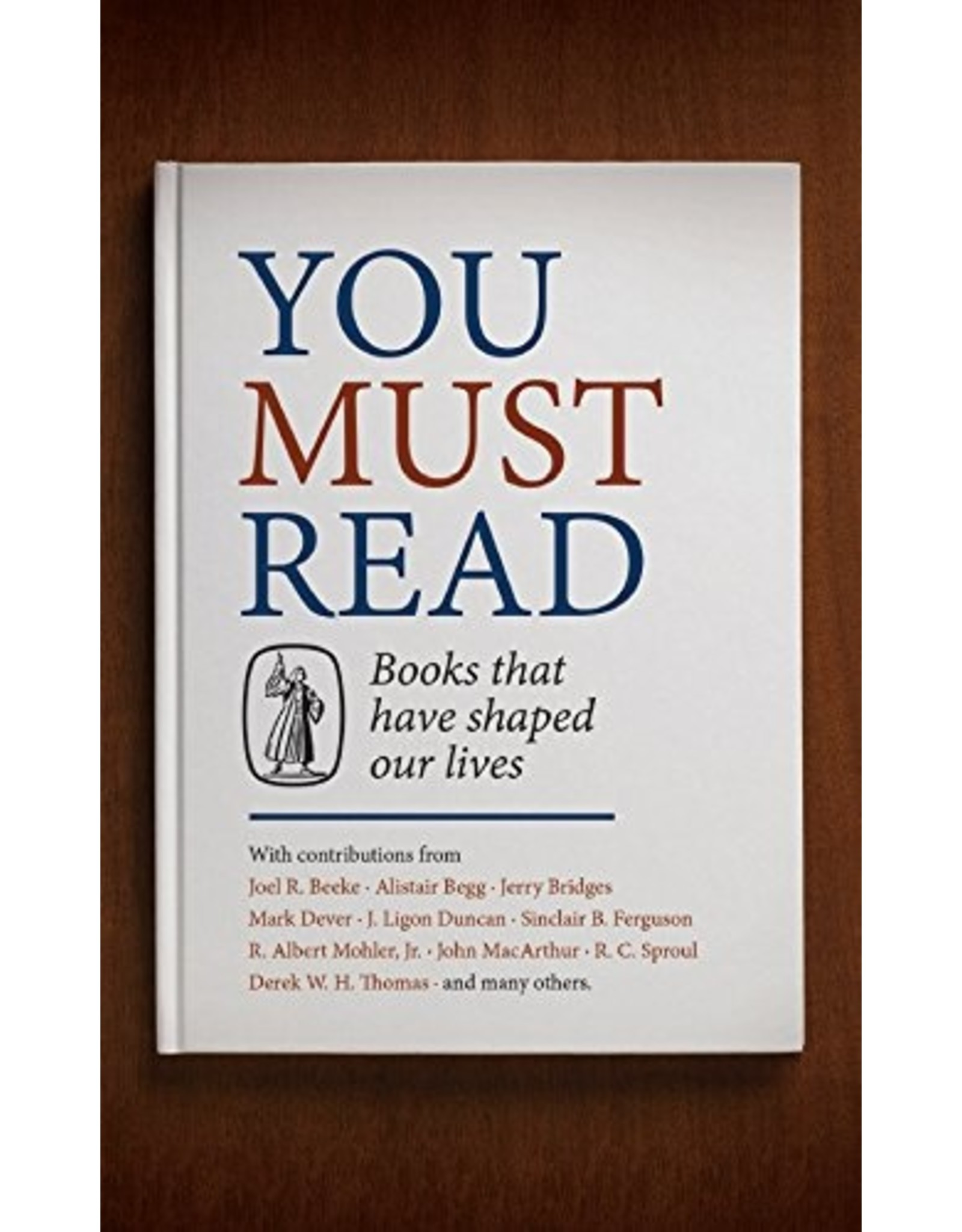 Banner of Truth You Must Read: Books That Have Shaped Our Lives