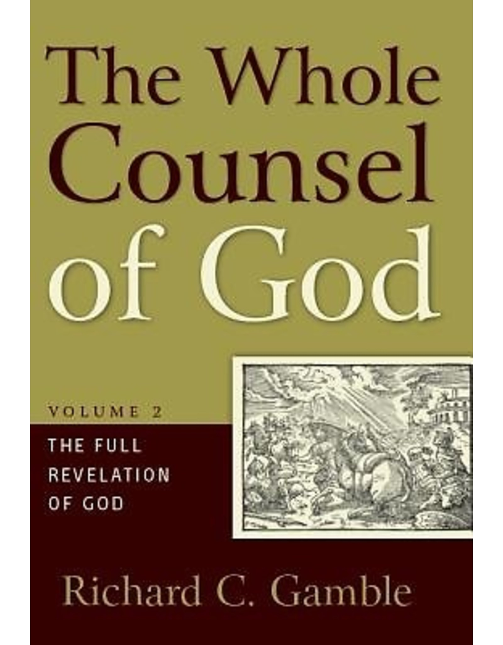 P&R Publishing (Presbyterian and Reformed) The Whole Counsel of God (Volume 2): The Full Revelation of God