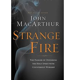 Harper Collins / Thomas Nelson / Zondervan Strange Fire