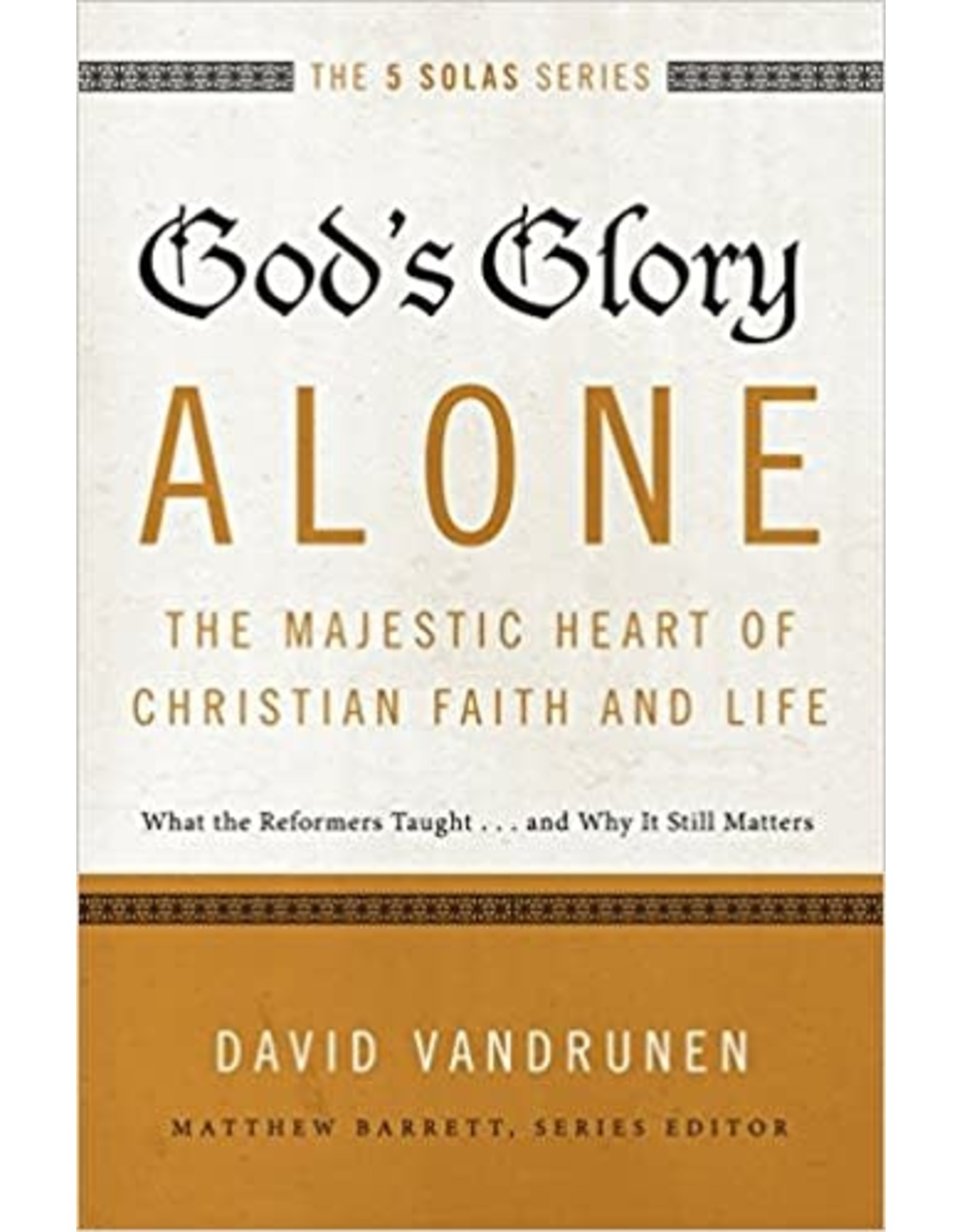 Harper Collins / Thomas Nelson / Zondervan God's Glory Alone