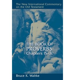 Wm. B. Eerdmans NICOT: Proverbs, Chapters 15-31