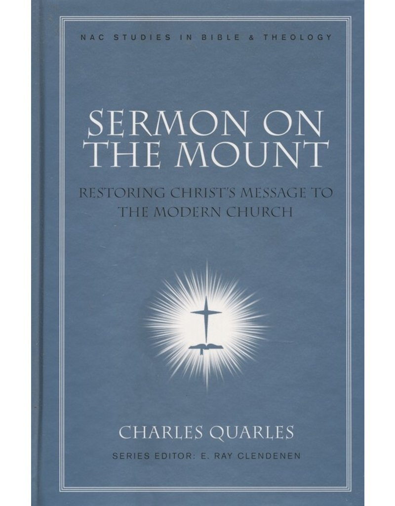 Broadman & Holman Publishers (B&H) New American Commentary Studies in Bible and Theology (NACSBT): Sermon on the Mount, Restoring Christ's Message to the Modern Church, Book 11