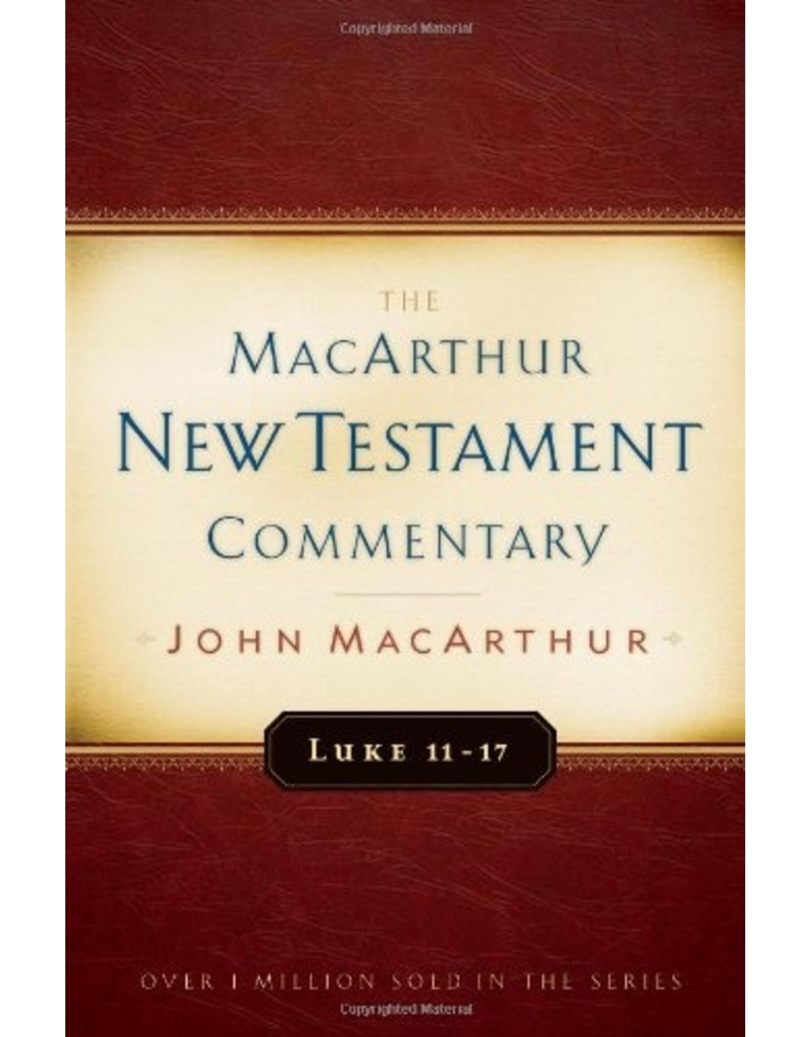 Moody Publishers MacArthur New Testament Commentary (MNTC): Luke 11-17