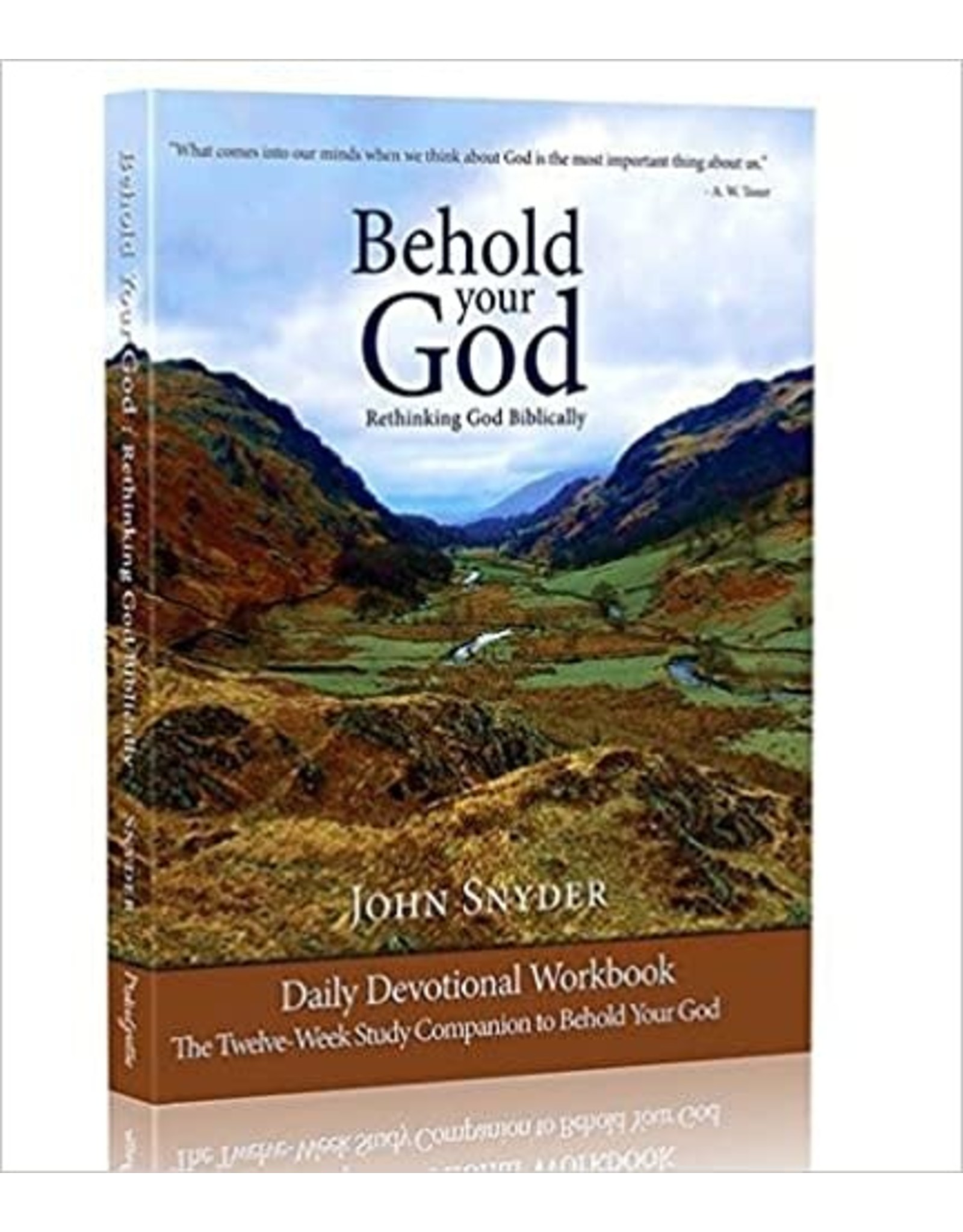 Behold Your God Student: Rethinking God Biblically Workbook (The Twelve-Week Study Companion To Behold Your God)