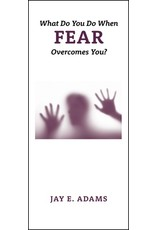 P&R Publishing (Presbyterian and Reformed) What Do You Do When Fear Overcomes You? (Pamphlet)