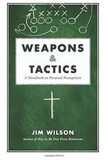 Canon Press Weapons & Tactics: A Handbook on Personal Evangeli