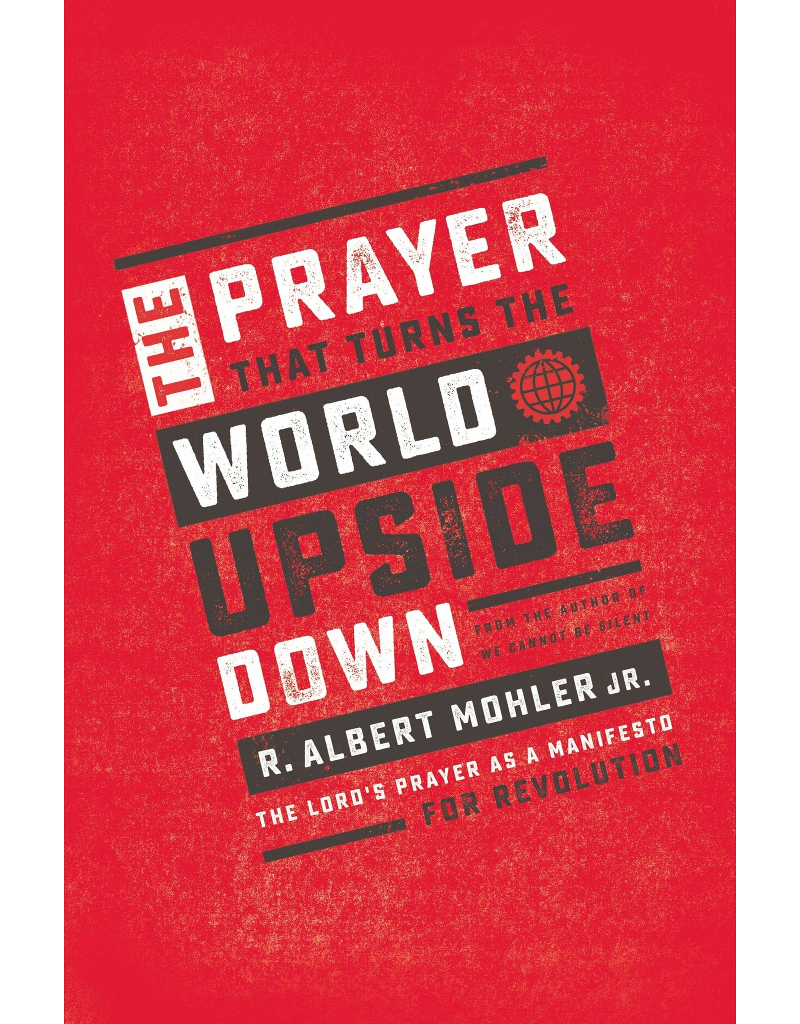 Harper Collins / Thomas Nelson / Zondervan The Prayer That Turns the World Upside Down: The Lord's Prayer as a Manifesto for Revolution