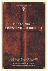 Proclaiming a Christ Centered Theology
