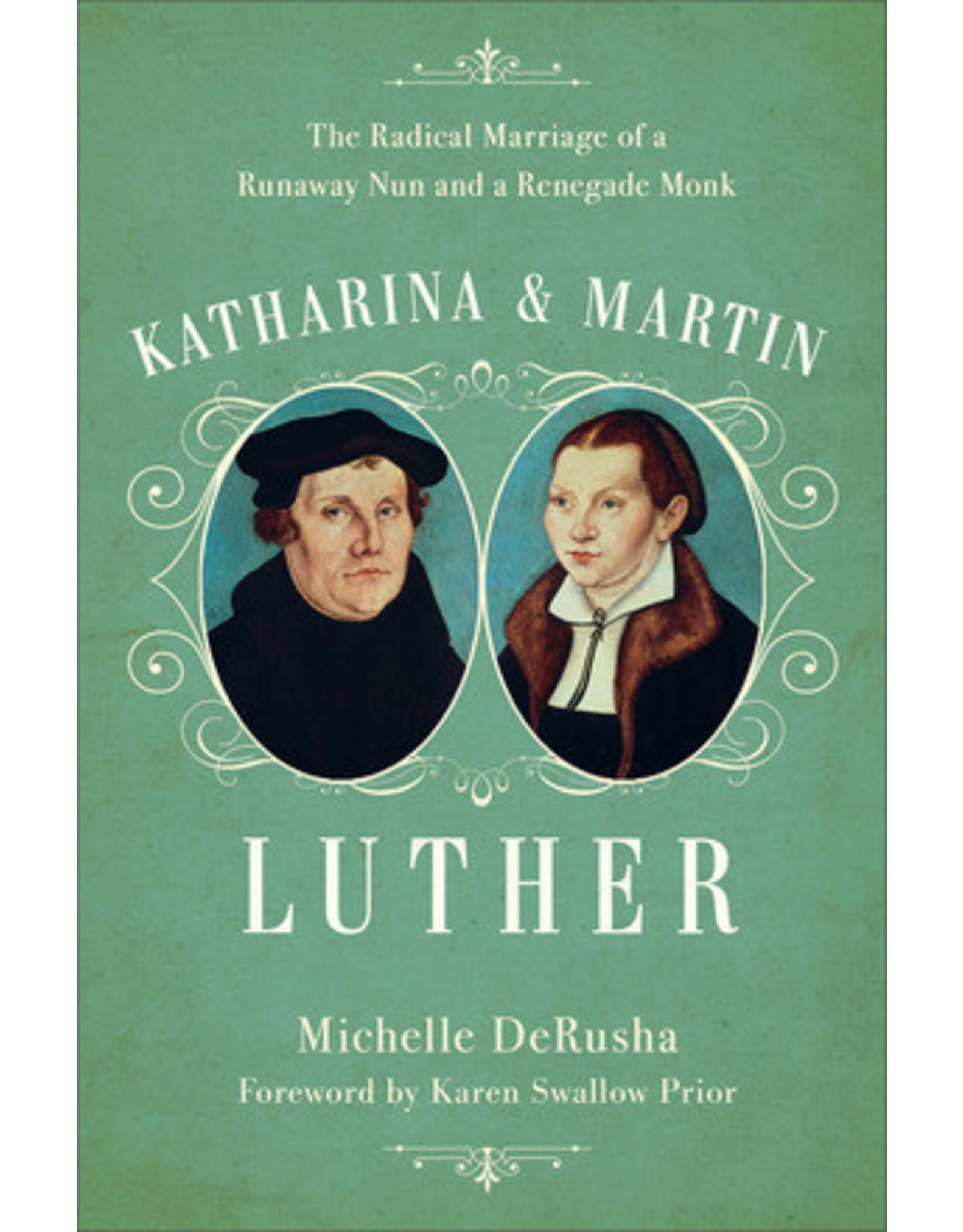 Baker Publishing Group / Bethany Katharina & Martin Luther: The Radical Marriage (Hardcover)