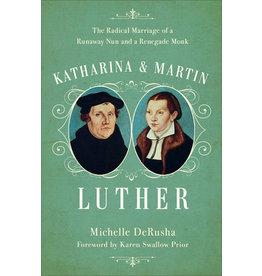 Baker Publishing Group / Bethany Katharina & Martin Luther
