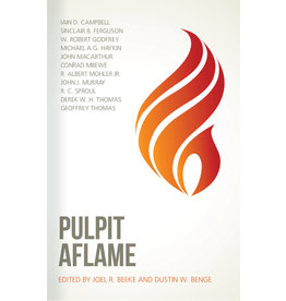 Reformation Heritage Books (RHB) Pulpit Aflame: Essays in Honor of Steve Lawson