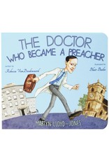 Banner of Truth The Doctor Who Became a Preacher: Martyn Lloyd-Jones