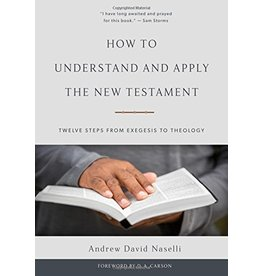 P&R Publishing (Presbyterian and Reformed) How to Understand and Apply the New Testament