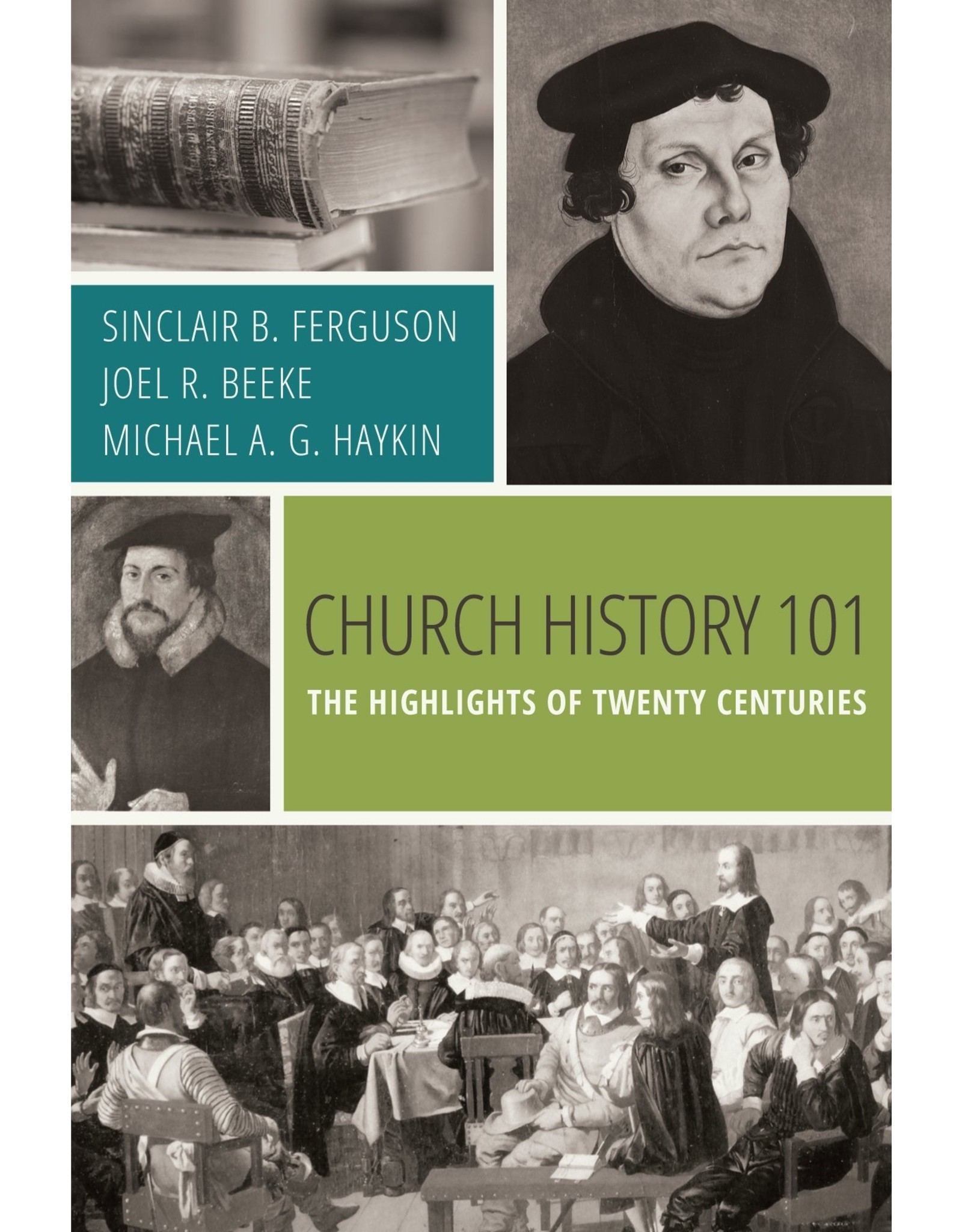 Reformation Heritage Books (RHB) Church History 101: The Highlights of the Twenty