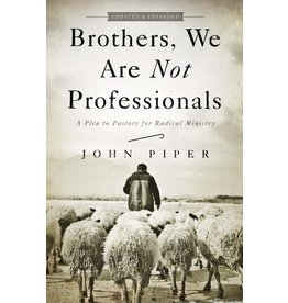 Broadman & Holman Publishers (B&H) Brothers, We Are Not Professionals (Updated ed.)
