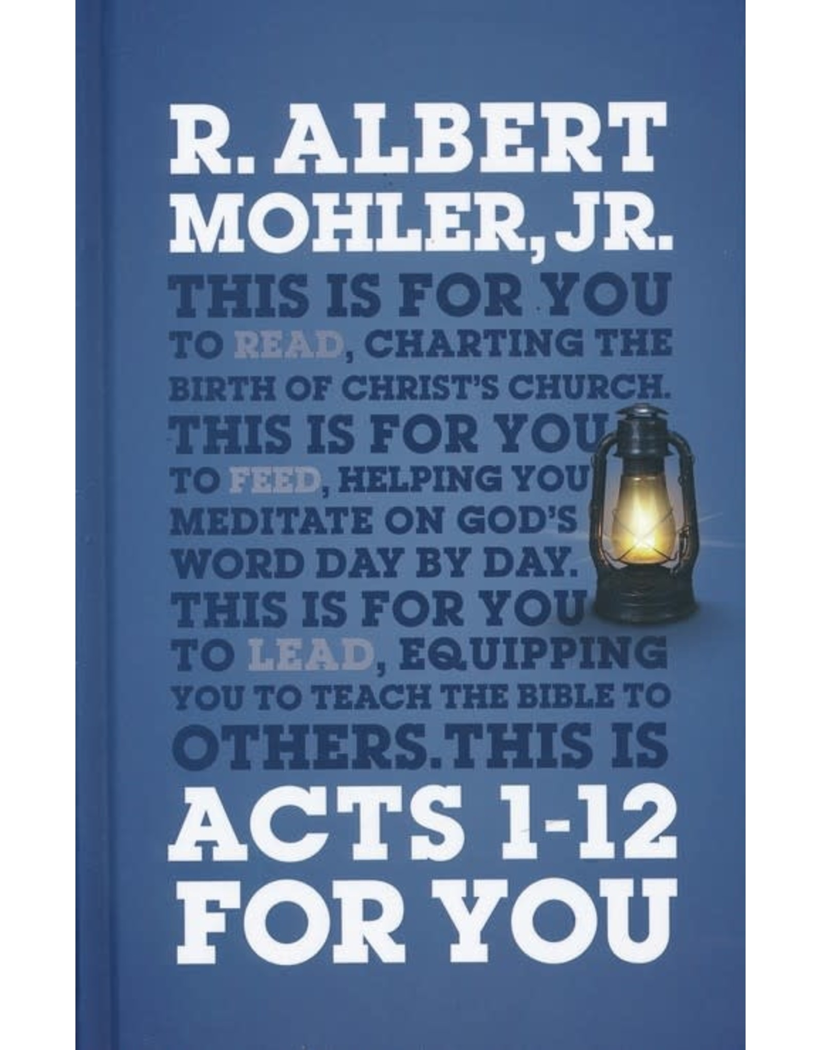 The Good Book Company Acts 1-12 For You: Charting the Birth of the Church