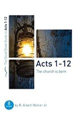 The Good Book Company Acts 1-12: The Church is Born (The Good Book Guide Series)