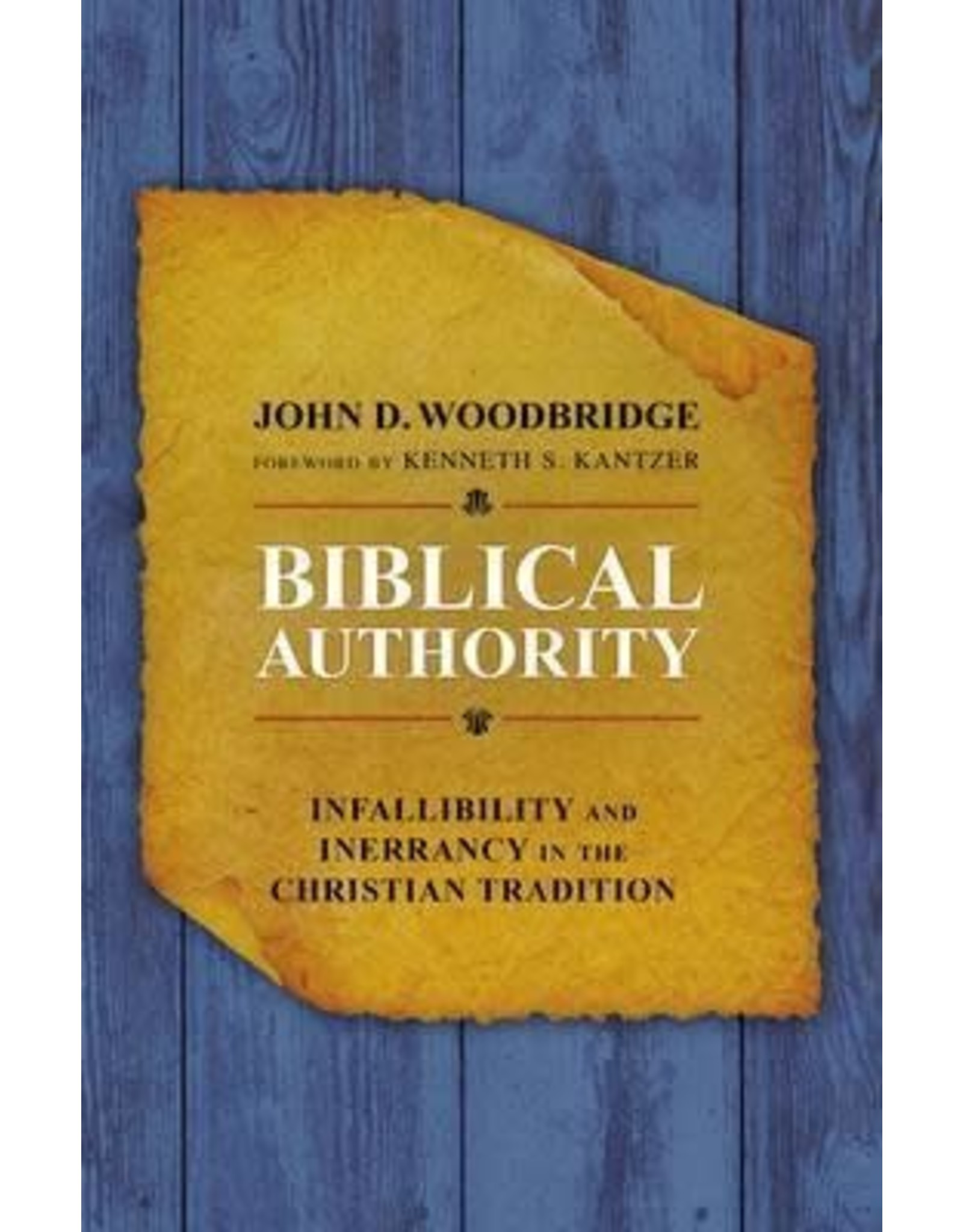 Harper Collins / Thomas Nelson / Zondervan Biblical Authority: Infallibility and Inerrancy in the Christian Tradition