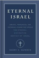 Broadman & Holman Publishers (B&H) Eternal Israel: Biblical, Theological, and Historical Studies that Uphold the Eternal, Distinctive Destiny of Israel