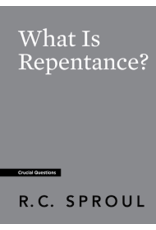 Ligonier / Reformation Trust What Is Repentance? (Crucial Questions Series)
