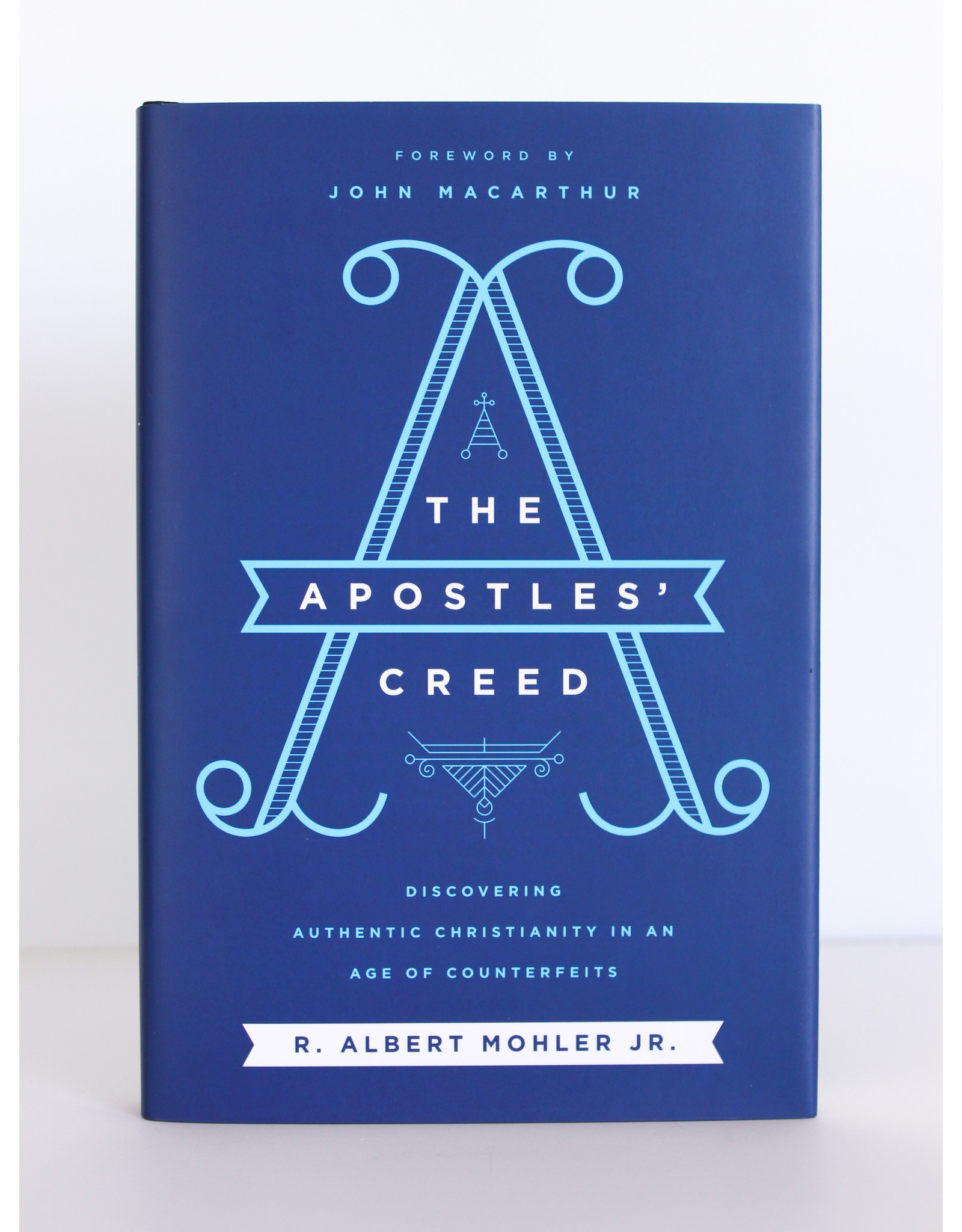 Harper Collins / Thomas Nelson / Zondervan The Apostles' Creed: Discovering Authentic Christianity in an Age of Counterfeits