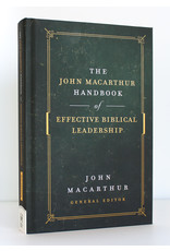 Harvest House Publishers The John MacArthur Handbook of Effective Biblical Leadership