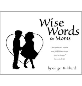 Shepherd Press Wise Words for Moms