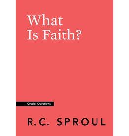 Ligonier / Reformation Trust What Is Faith?