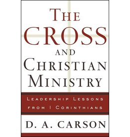 Baker Publishing Group / Bethany The Cross and Christian Ministry (1st Ed.)
