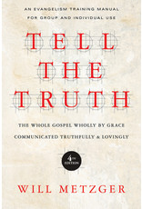 InterVarsity Press (IVP) Tell the Truth: The Whole Gospel Wholly By Grace Communicated Truthfully & Lovingly (4th Edition)
