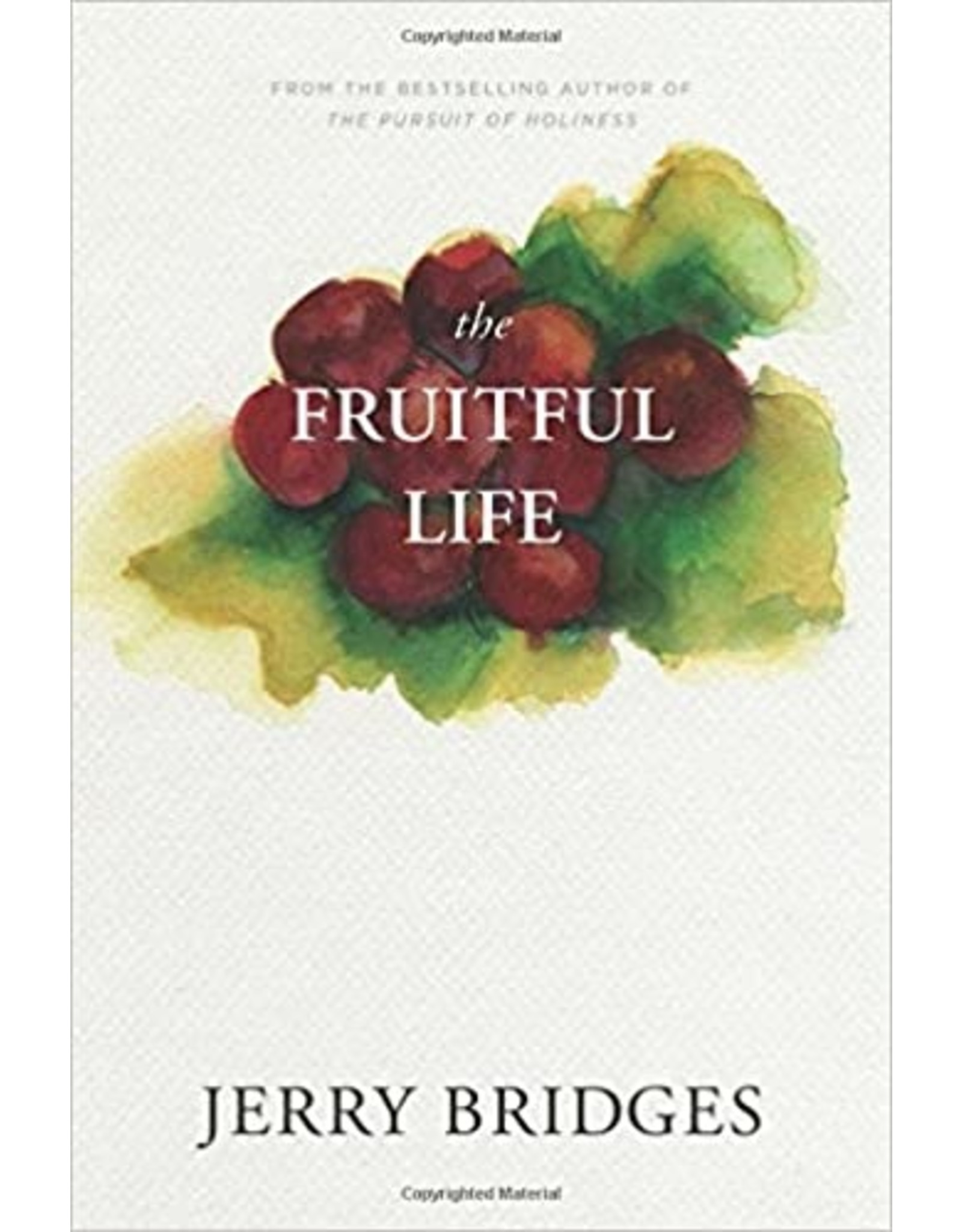 NavPress / Tyndale The Fruitful Life: The Overflow of God's Love Through You
