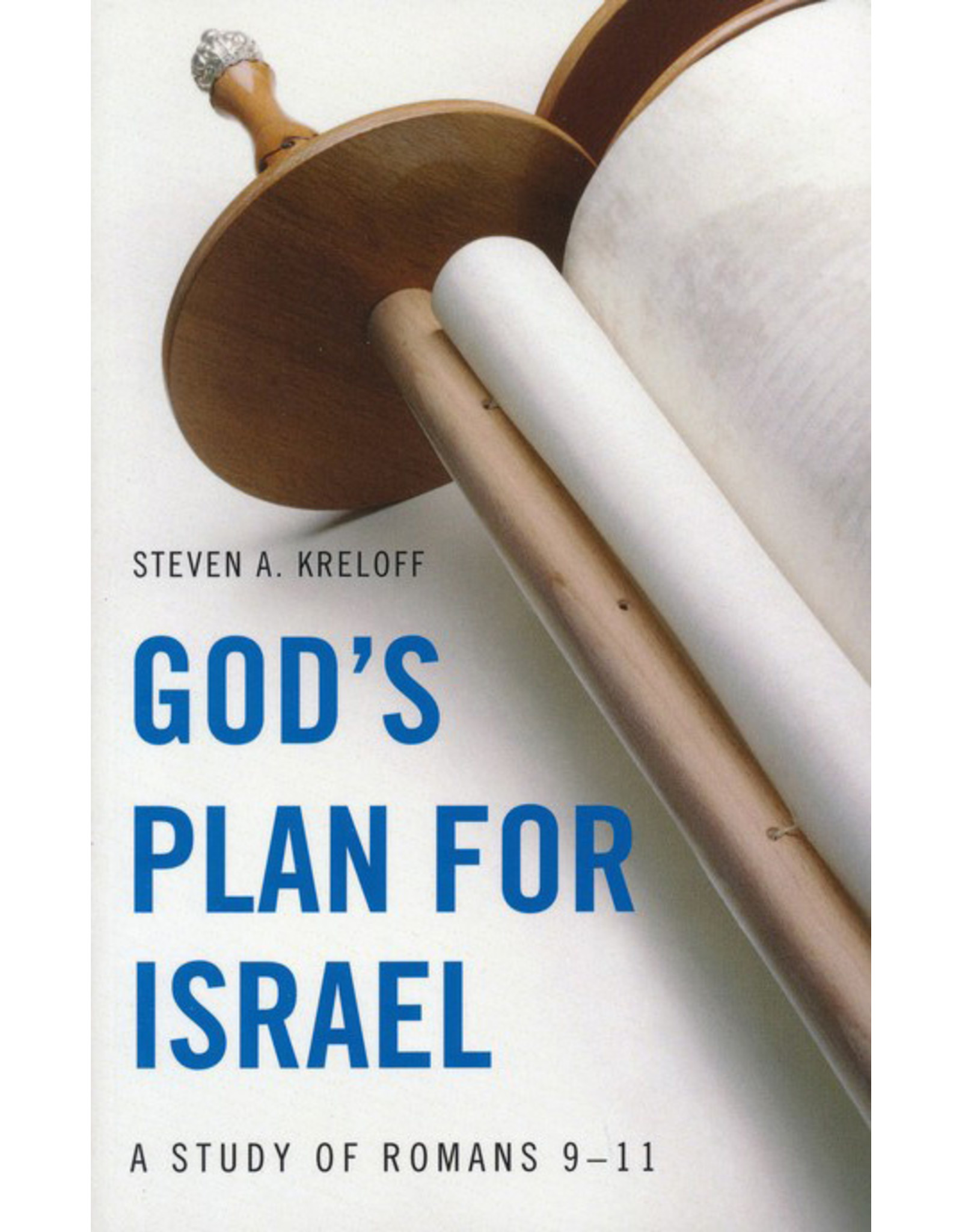 Kress God's Plan For Israel:  A Study of Romans 9-11