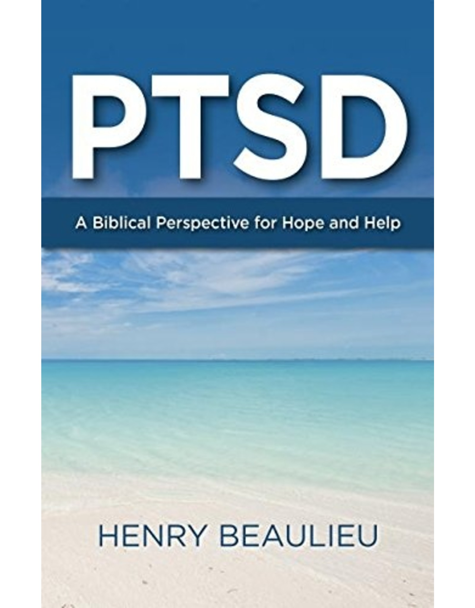 Focus Publishing PTSD: A Biblical Perspective for Hope and Help