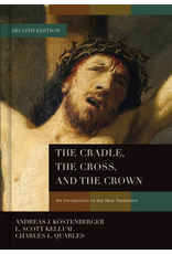 Broadman & Holman Publishers (B&H) The Cradle, The Cross, and the Crown (2nd Ed.)
