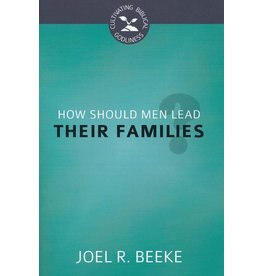 Reformation Heritage Books (RHB) How Should Men Lead Their Families?