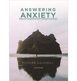 Kress Answering Anxiety: A Biblical Answer for What Troubles Your Heart
