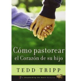 Poiema Como Pastorear el corazon de tu hijo (Shepherding a Child's Heart)
